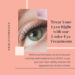 Treat Your Eyes Right with our Under Eye Treatments