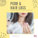 PCOD & Hair Loss: Causes, Treatments