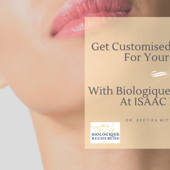 Get customised treatment for your skin with biologique Recherche at isaac luxe